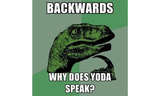 "EVER WONDER IF ""YODA TALK"" HAD A NAME?"